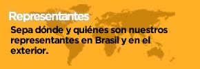 Representantes,  Sepa dónde y quiénes son nuestros representantes en Brasil y en el exterior