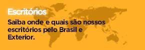 Escritórios - Saiba onde e quais são nossos escritórios pelo Brasil e Exterior.